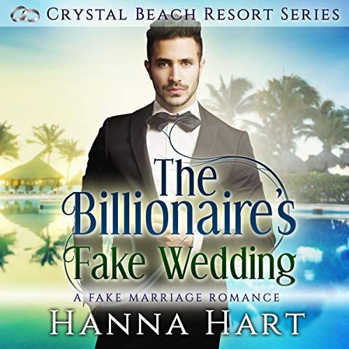 The Billionaire's Fake Wedding: A Fake Marriage Romance audiobook cover art