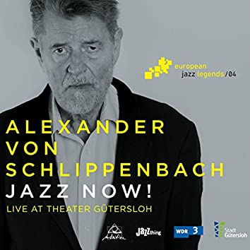 Jazz Now! (Live at Theater Gütersloh) [European Jazz Legends, Vol. 4]
