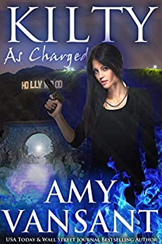 Kilty As Charged: Time Travel Urban Fantasy Thriller with a Killer Sense of Humor (Kilty Series Book 1) by [Amy Vansant]