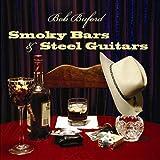 Smoky Bars and Steel Guitars