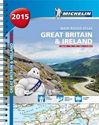 [Great Britain and Ireland 2015 A4 Spiral Atlas] (By: Michelin Editions Des Voyages) [published: July, 2014]