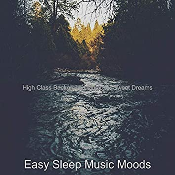 High Class Background Music for Sweet Dreams