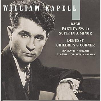 William Kapell Edition, Vol. 6: Bach: Partita No.4; Suite in A Minor; Debussy: Children's Corner; Scarlatti; Mozart; Albéniz; Chasins