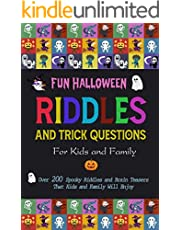 Fun Halloween Riddles and Trick Questions for Kids and Family: Over 200 Spooky Riddles and Brain Teasers that Kids and Family Will Enjoy (English Edition)