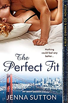 The Perfect Fit (a Riley O'Brien & Co. novella) by [Jenna Sutton]
