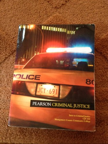 Pearson Criminal Justice (Intro to Criminal Justice CJS 100 Montgomery County Community College)