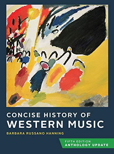 Compare Textbook Prices for Concise History of Western Music Fifth Edition, Anthology Update Fifth Edition, Anthology Update Edition ISBN 9780393421613 by Hanning, Barbara Russano