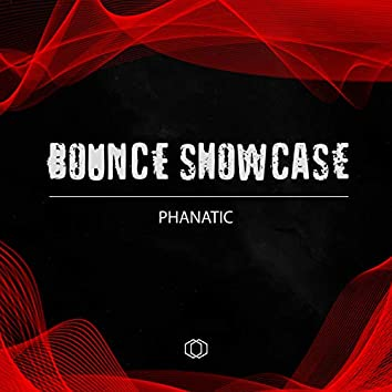 Bounce Showcase (Phanatic)