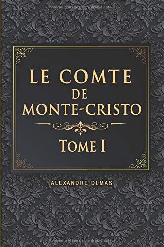 Le Comte de Monte-Cristo - Tome I - Alexandre Dumas: Édition illustrée   358 pages Format 15,24 cm x 22,86 cm