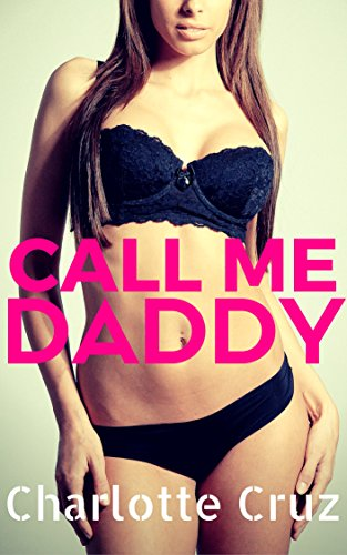 Call Me Daddy (Father's Best Friend, Spanking, Taboo) (English Edition)
