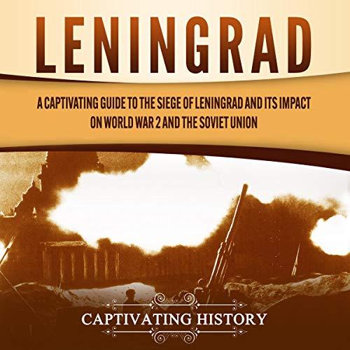 Leningrad Audiobook By Captivating History cover art
