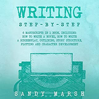 Writing: Step-by-Step 6 Manuscripts in 1 Book audiobook cover art