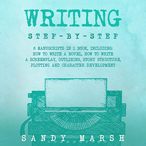 Writing: Step-by-Step 6 Manuscripts in 1 Book cover art