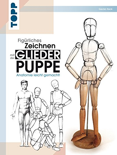 Figürliches Zeichnen mit der Gliederpuppe: Anatomie leicht gemacht!