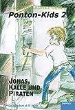 Ponton-Kids 2: Jonas, Kalle und Piraten (German Edition)
