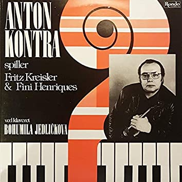 Anton Kontra Plays Fritz Kreisler & Fini Henriques