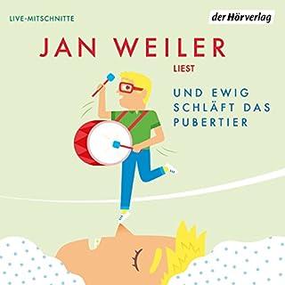 Und ewig schläft das Pubertier     Das Pubertier - Die Einzelbände 3              Autor:                                                                                                                                 Jan Weiler                               Sprecher:                                                                                                                                 Jan Weiler                      Spieldauer: 2 Std. und 8 Min.     118 Bewertungen     Gesamt 4,6