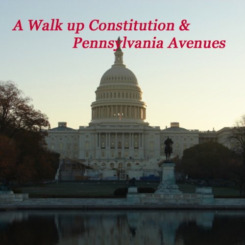 A Walk Up Consititution & Pennsylvania Avenues audiobook cover art