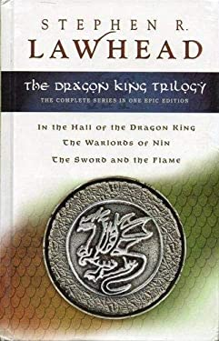 The Dragon King Trilogy (In the Hall of the Dragon King, The Warlords of Nin, The Sword and the Flame)