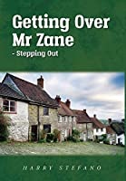Getting Over Mr Zane - Stepping Out