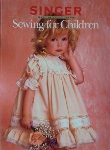 Singer Sewing For Children : Sewing Reference Library