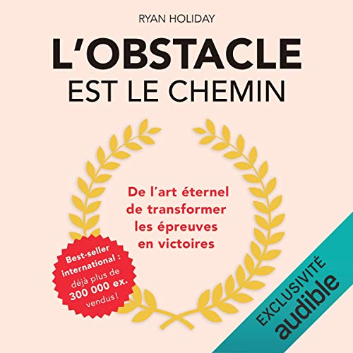 L'obstacle est le chemin Audiobook By Ryan Holiday cover art