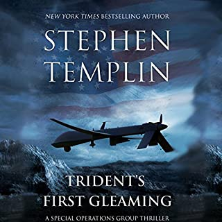 Trident's First Gleaming     [#1] A Special Operations Group Thriller              By:                                                                                                                                 Stephen Templin                               Narrated by:                                                                                                                                 Brian Troxell                      Length: 9 hrs and 14 mins     358 ratings     Overall 3.8