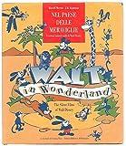 Nel paese delle meraviglie. I cartoni animati muti di Walt Disney-Walt in wonderland. The silent films of Walt Disney