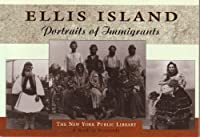 Ellis Island: Portraits of Immigrants: The New York Public Library