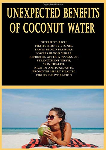 Learn More About Unexpected Benefits of Coconut Water: Nutrient-Rich, Fights Kidney Stones, Tames Bl...
