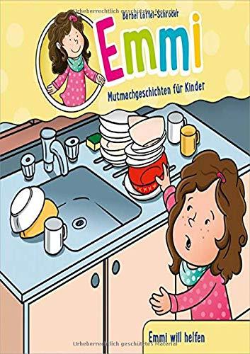 Emmi: Emmi will helfen: Mutmachgeschichten für Kinder