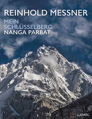 Nanga Parbat – Mein Schlüsselberg: Opulent ausgestatteter Bildband mit 200 eindrucksvollen Fotos