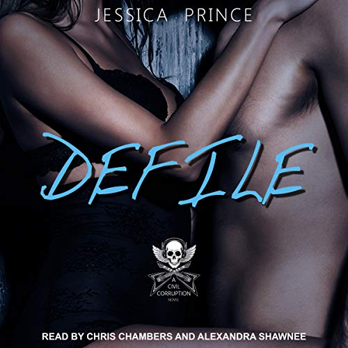 Defile     Civil Corruption Series, Book 2              By:                                                                                                                                 Jessica Prince                               Narrated by:                                                                                                                                 Chris Chambers,                                                                                        Alexandra Shawnee                      Length: 8 hrs and 44 mins     4 ratings     Overall 3.8