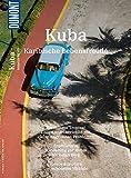 DuMont BILDATLAS Kuba: Karibische Lebensfreude (DuMont BILDATLAS E-Book) (German Edition)