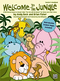 Welcome to the Jungle: A Mini-Musical Based on Aesop's Fable the Lion and the Mouse for Unison and 2-Part Voices