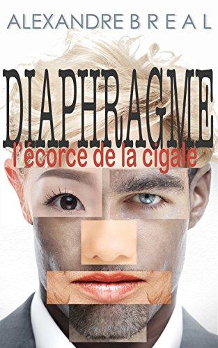 DIAPHRAGME: l\'écorce de la cigale (French Edition)