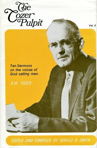 Download The Tozer Pulpit: Ten Sermons on the Voices of God Calling Man Vol. 8 087509225X