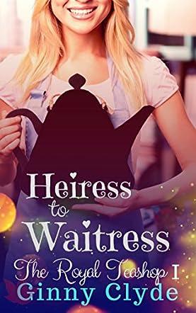 Heiress to Waitress