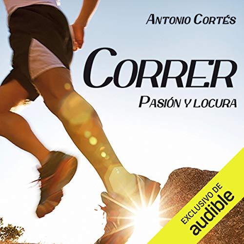 Correr Pasion Y Locura audiobook cover art