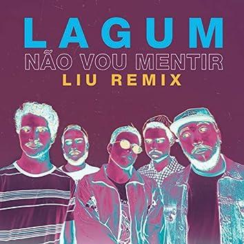 Não Vou Mentir (Liu Remix)