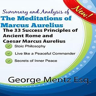 Summary and Analysis of The Meditations of Marcus Aurelius: The 33 Success Principles of Ancient Rome and Caesar Marcus Aurelius audiobook cover art