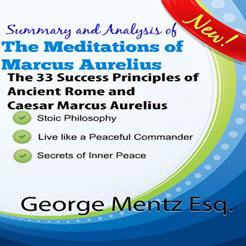 Summary and Analysis of The Meditations of Marcus Aurelius: The 33 Success Principles of Ancient Rome and Caesar Marcus Aurelius audiobook cover art