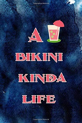 A Bikini Kinda Life: Notebook Journal Composition Blank Lined Diary Notepad 120 Pages Paperback Blue Bikini