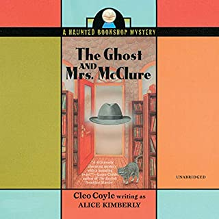 The Ghost and Mrs. McClure     The Haunted Bookshop Mystery Series, Book 1              By:                                                                                                                                 Cleo Coyle                               Narrated by:                                                                                                                                 Caroline Shaffer,                                                                                        Traber Burns                      Length: 7 hrs and 4 mins     117 ratings     Overall 4.2