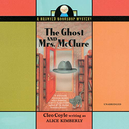 The Ghost and Mrs. McClure     The Haunted Bookshop Mystery Series, Book 1              By:                                                                                                                                 Cleo Coyle                               Narrated by:                                                                                                                                 Caroline Shaffer,                                                                                        Traber Burns                      Length: 7 hrs and 4 mins     110 ratings     Overall 4.2