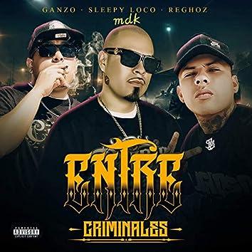 Entre Criminales (feat. Reghoz & Ganzo)