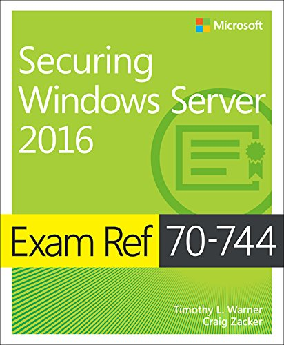 Exam Ref 70-744 Securing Windows Server 2016 (English Edition)