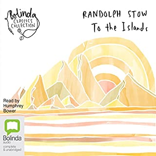 To the Islands                   By:                                                                                                                                 Randolph Stow                               Narrated by:                                                                                                                                 Humphrey Bower                      Length: 7 hrs and 13 mins     1 rating     Overall 4.0