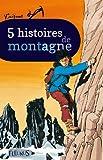 5 histoires de montagne