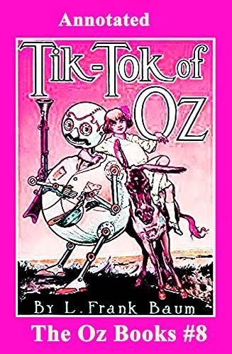 Tik-Tok of Oz The Oz Books #8 annotated (English Edition)
